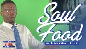Soul Food with Marshall Crum - The Stowe Show